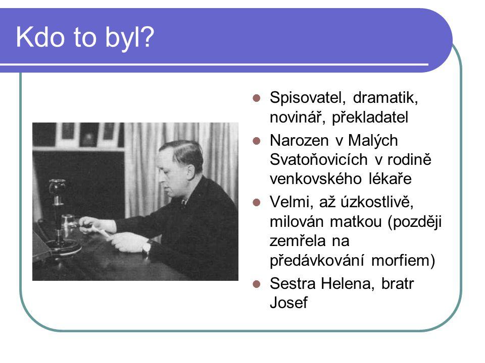 Kdo to byl Spisovatel, dramatik, novinář, překladatel
