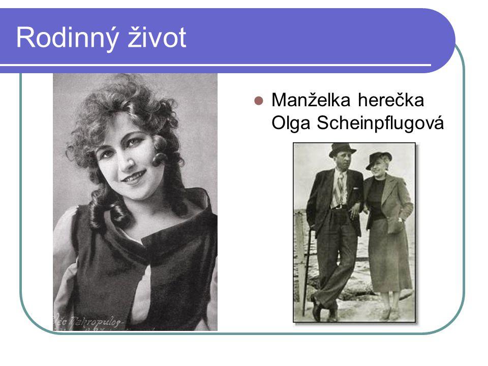 Rodinný život Manželka herečka Olga Scheinpflugová -