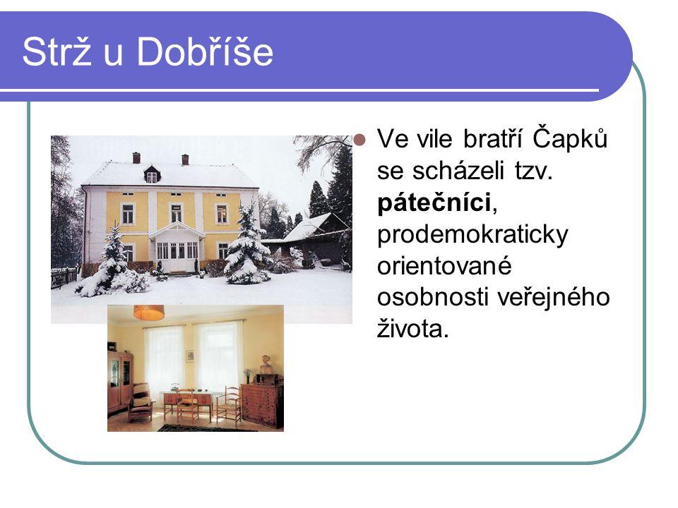 Strž u Dobříše Ve vile bratří Čapků se scházeli tzv.