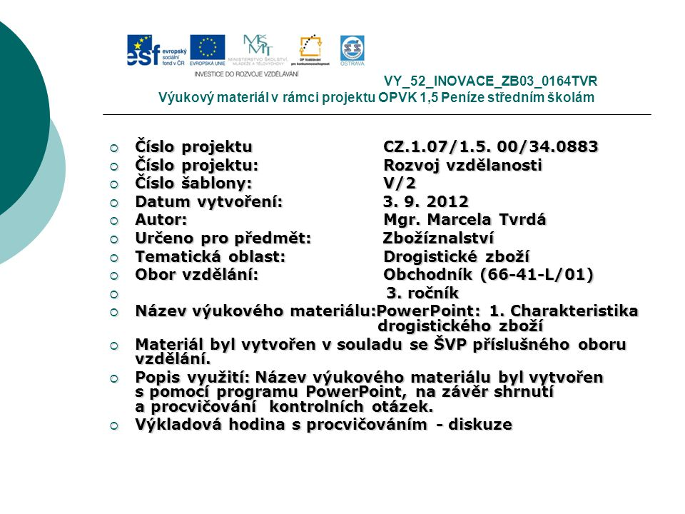 Číslo projektu: Rozvoj vzdělanosti Číslo šablony: V/2