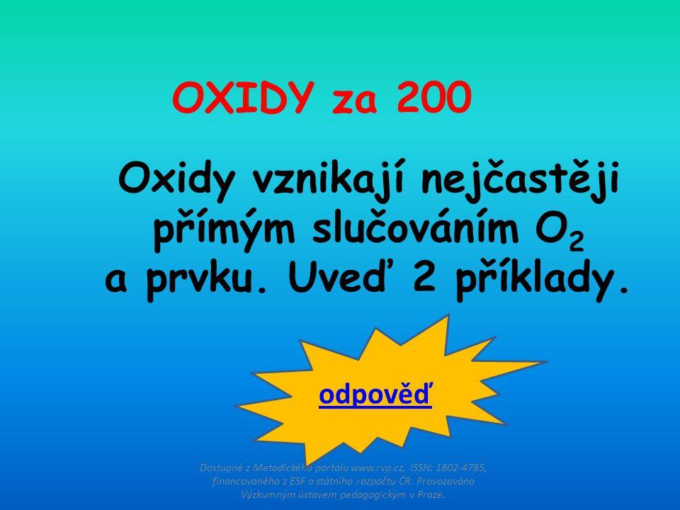 Oxidy vznikají nejčastěji přímým slučováním O2