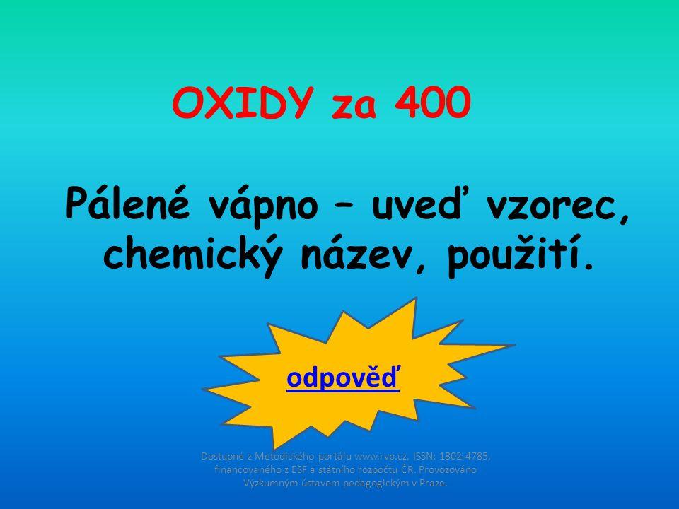 Pálené vápno – uveď vzorec, chemický název, použití.