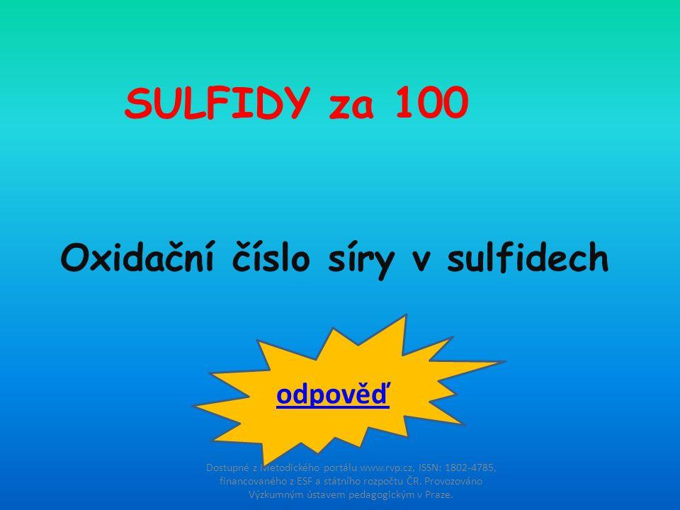 SULFIDY za 100 Oxidační číslo síry v sulfidech odpověď