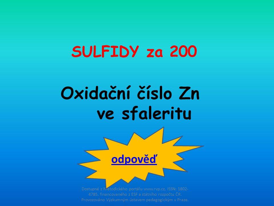 Oxidační číslo Zn ve sfaleritu SULFIDY za 200 odpověď