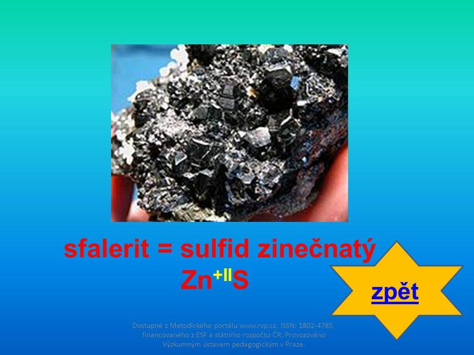 sfalerit = sulfid zinečnatý Zn+IIS