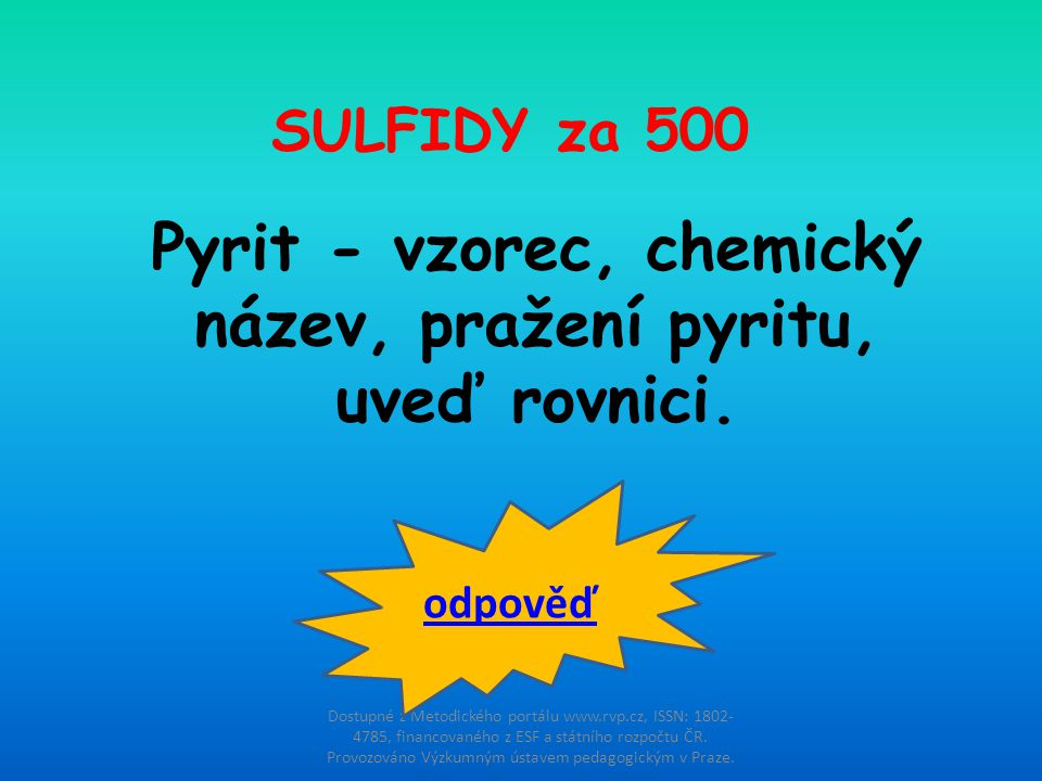Pyrit - vzorec, chemický název, pražení pyritu, uveď rovnici.