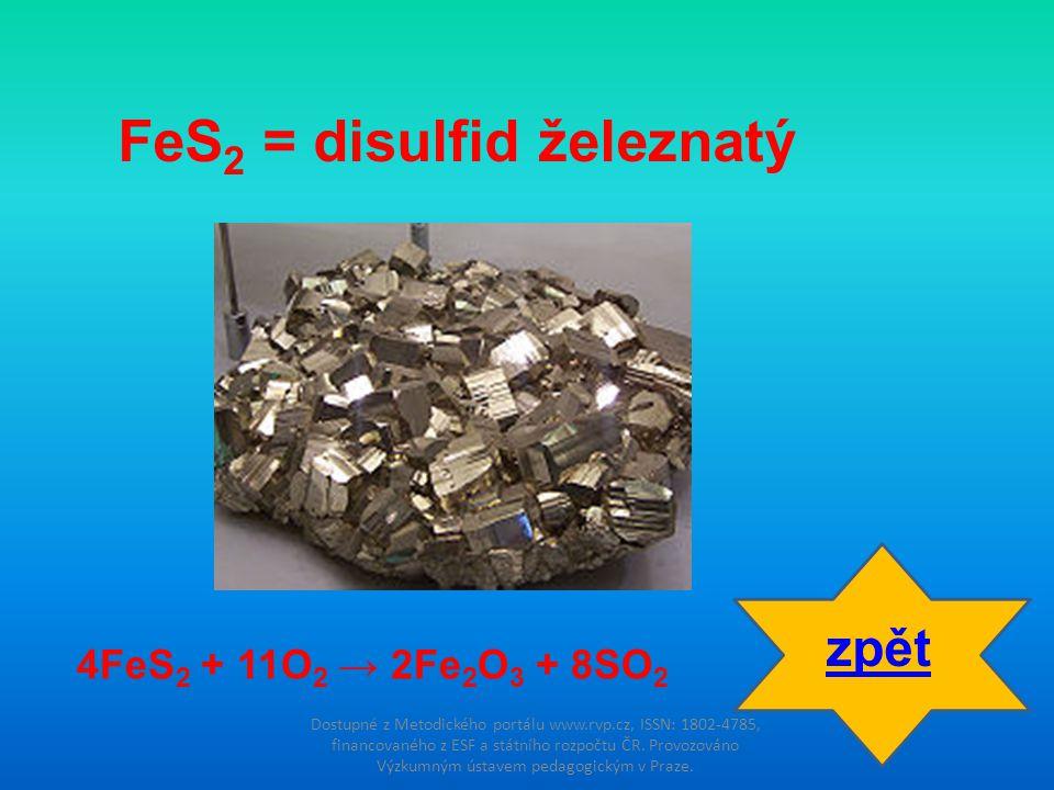 FeS2 = disulfid železnatý