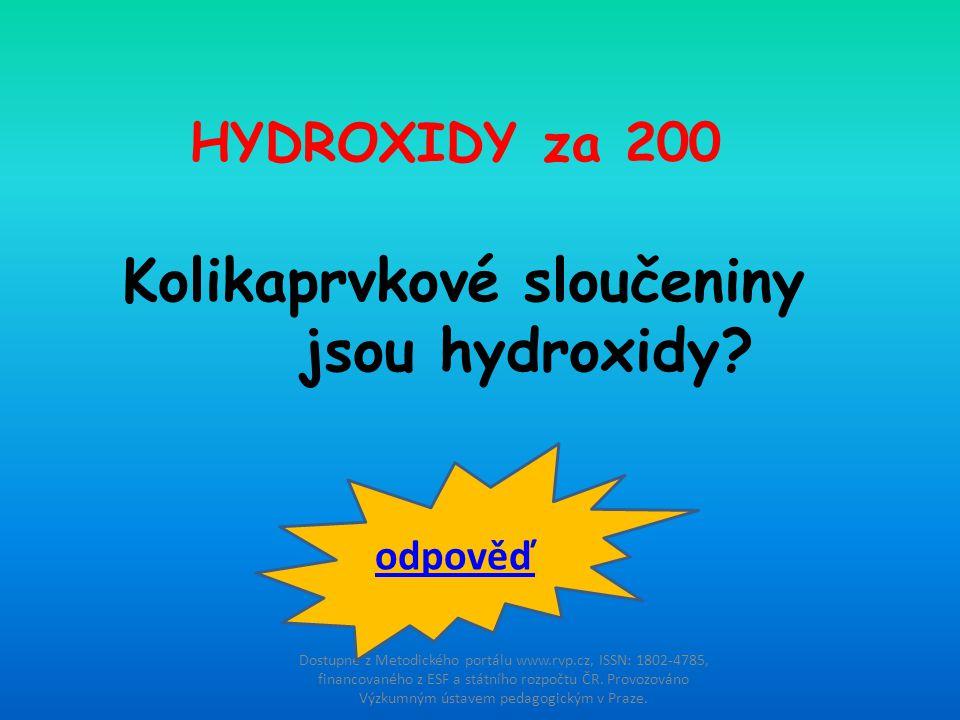 Kolikaprvkové sloučeniny jsou hydroxidy