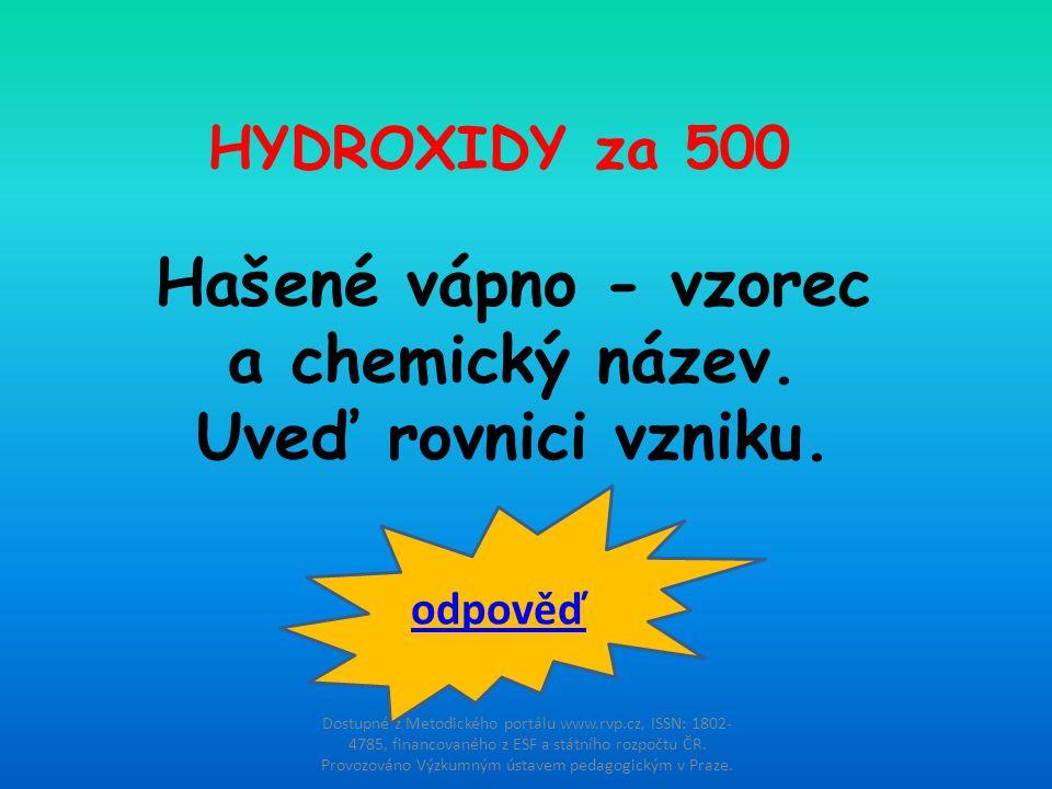 Hašené vápno - vzorec a chemický název. Uveď rovnici vzniku.