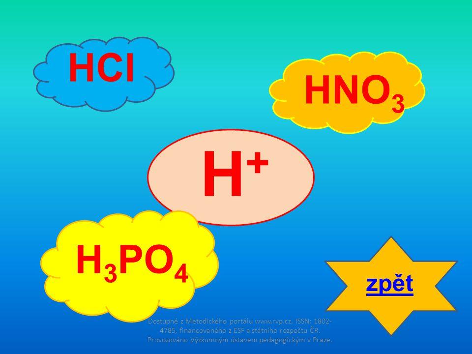 HCl HNO3. H+ H3PO4. zpět.
