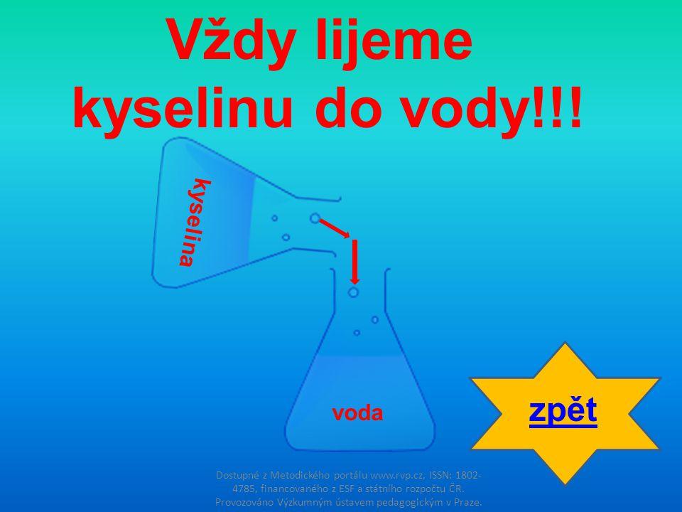Vždy lijeme kyselinu do vody!!!