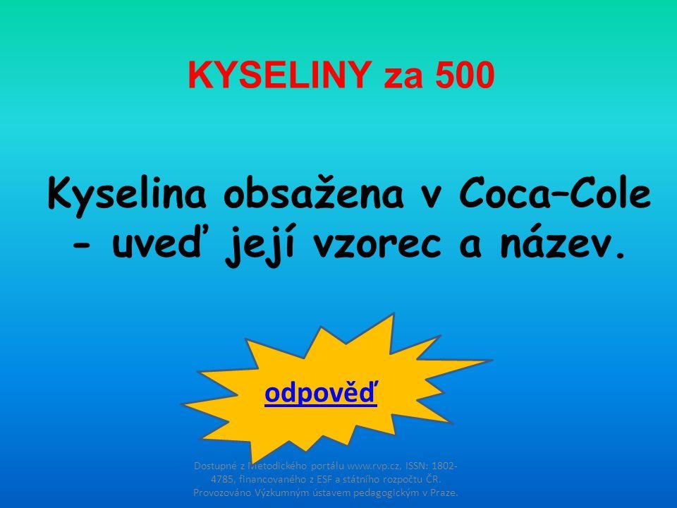 Kyselina obsažena v Coca–Cole - uveď její vzorec a název.