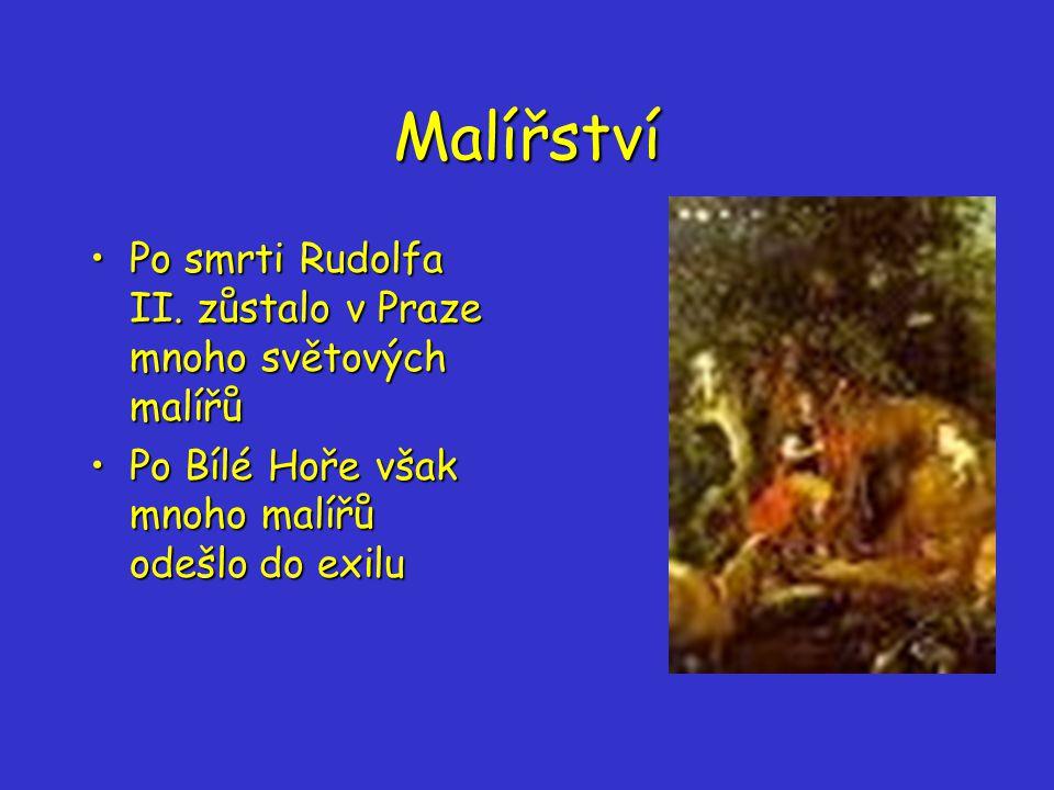Malířství Po smrti Rudolfa II. zůstalo v Praze mnoho světových malířů