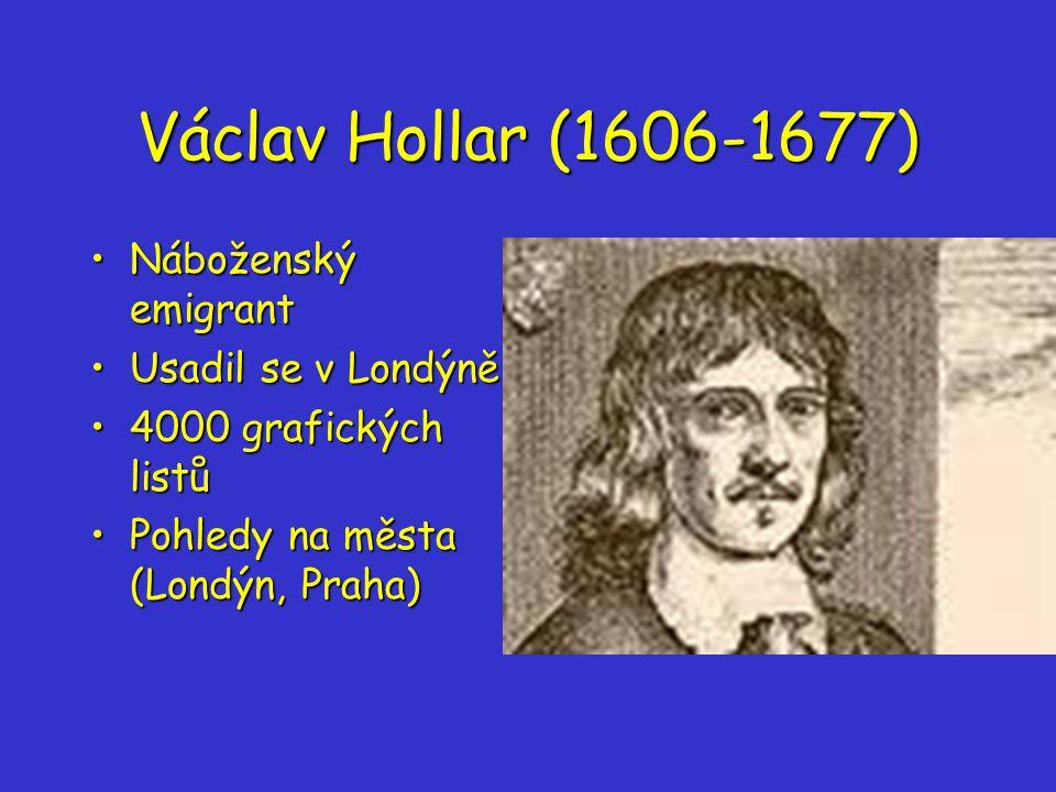 Václav Hollar (1606-1677) Náboženský emigrant Usadil se v Londýně