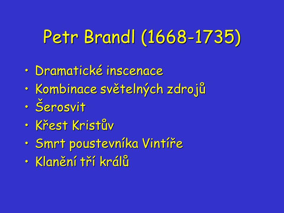 Petr Brandl (1668-1735) Dramatické inscenace