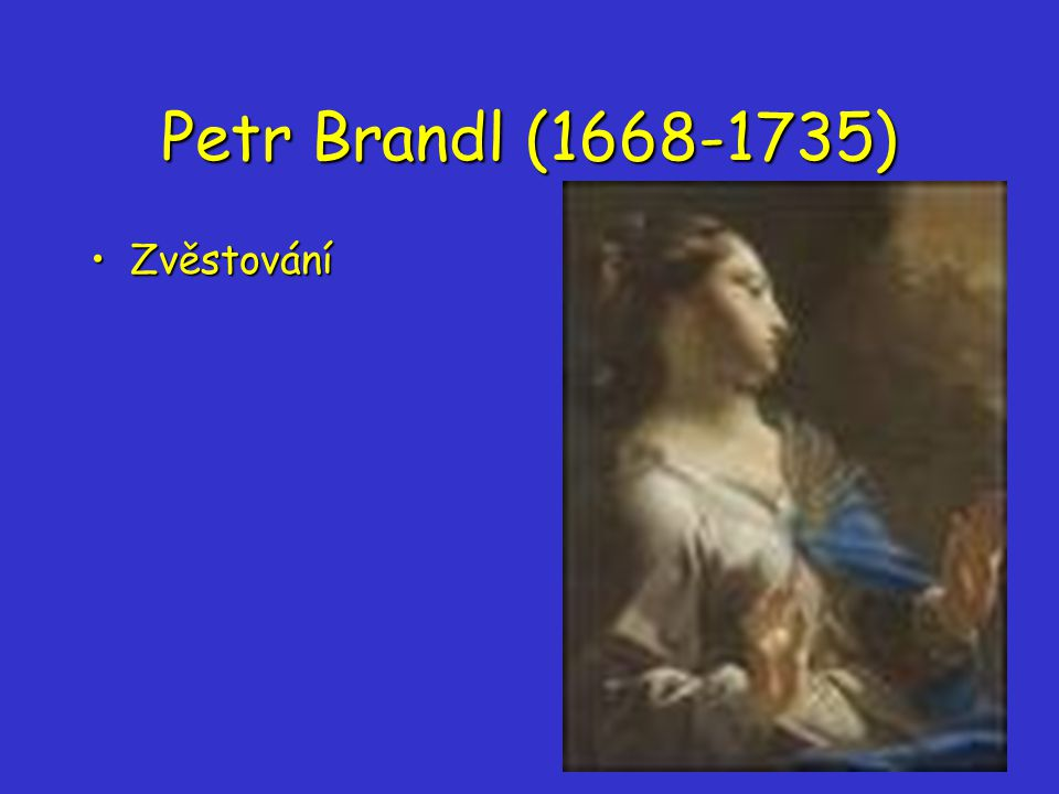 Petr Brandl (1668-1735) Zvěstování