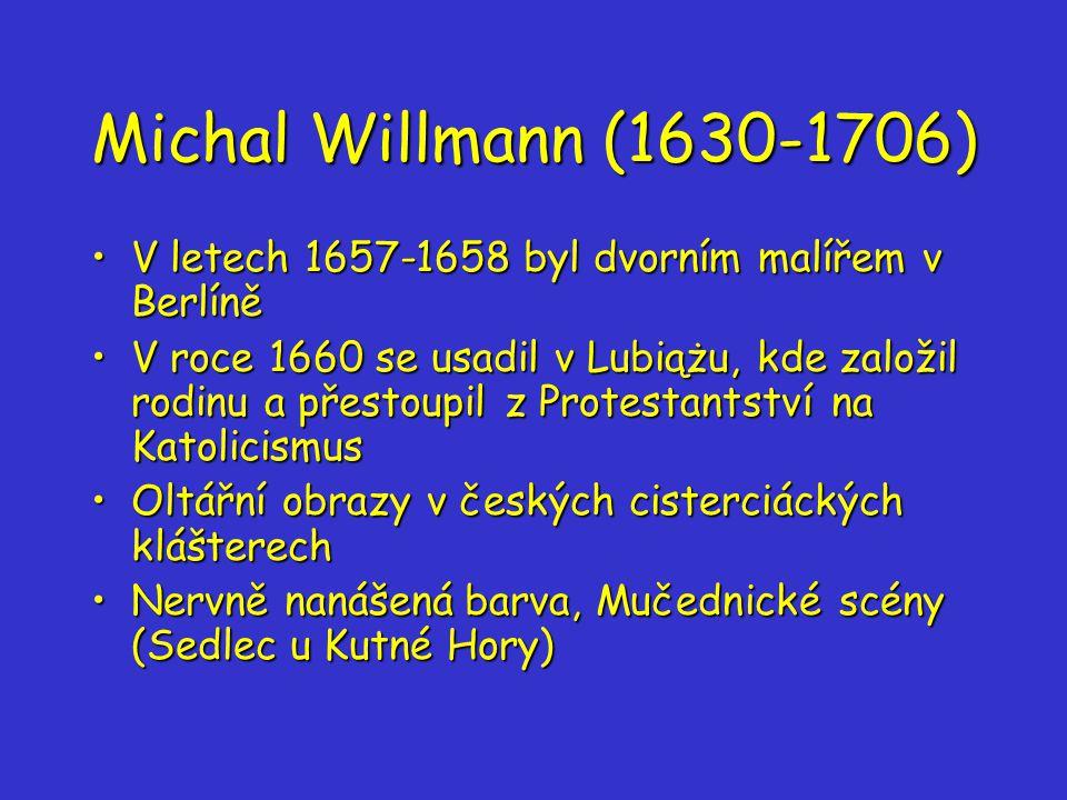 Michal Willmann (1630-1706) V letech 1657-1658 byl dvorním malířem v Berlíně.
