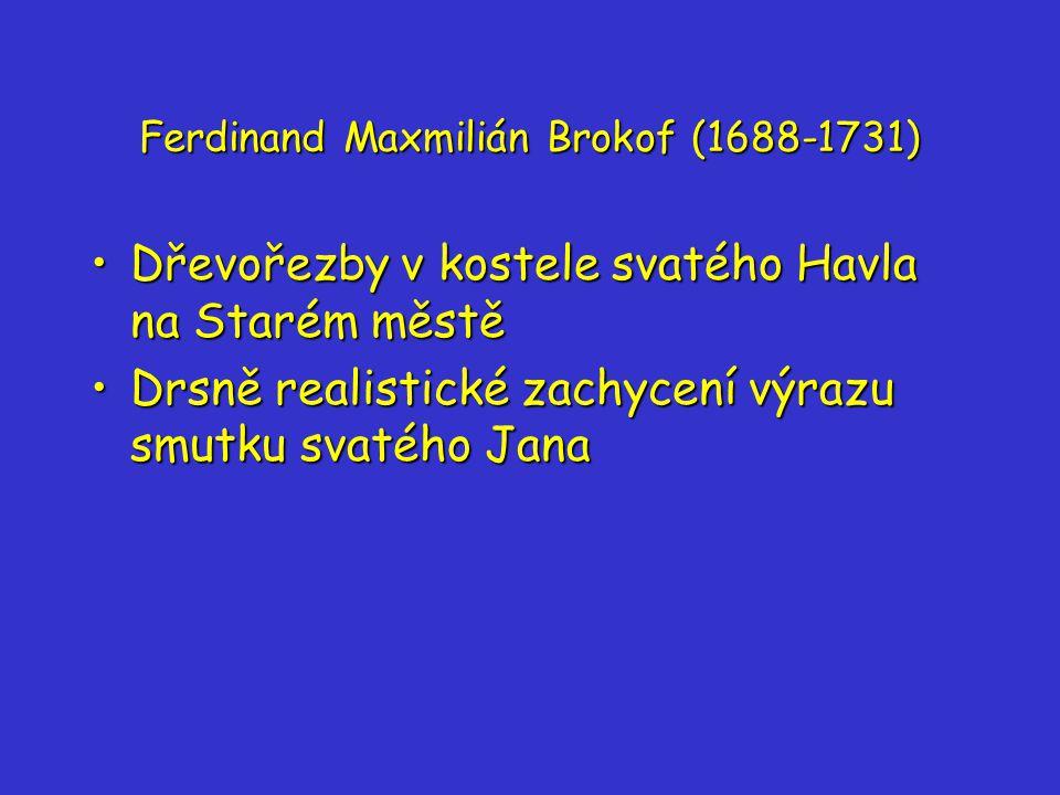 Ferdinand Maxmilián Brokof (1688-1731)