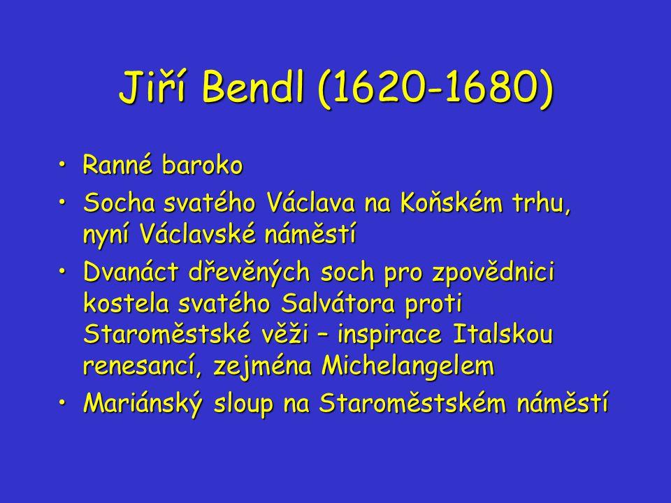 Jiří Bendl (1620-1680) Ranné baroko