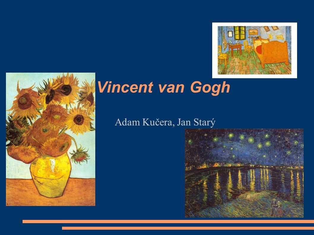 Adam Kučera, Jan Starý Vincent van Gogh