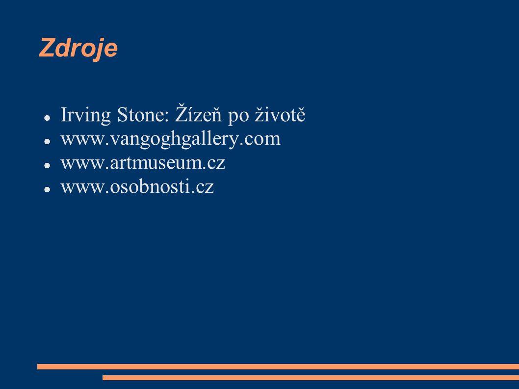 Zdroje Irving Stone: Žízeň po životě www.vangoghgallery.com