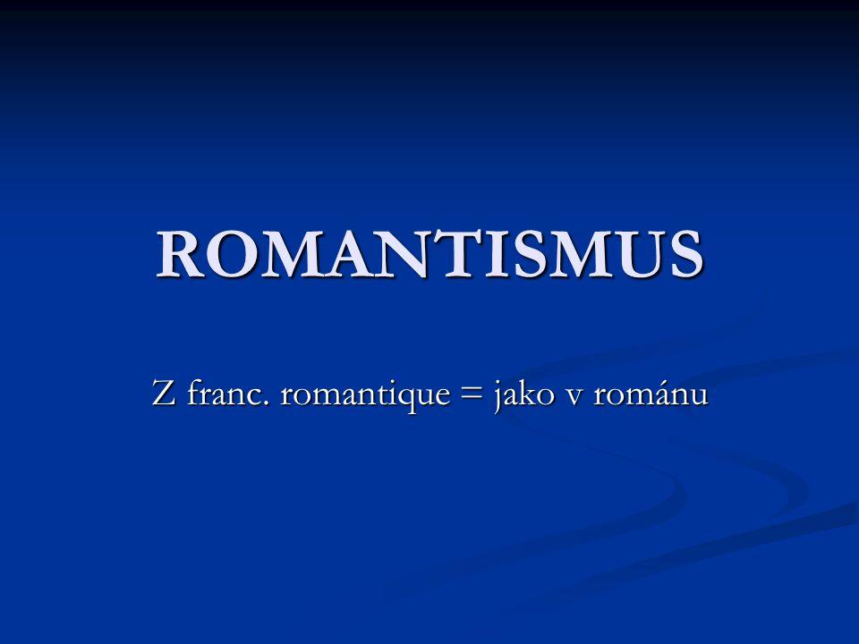 Z franc. romantique = jako v románu