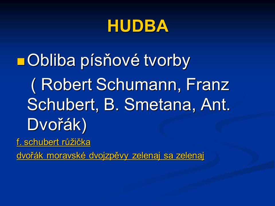 ( Robert Schumann, Franz Schubert, B. Smetana, Ant. Dvořák)