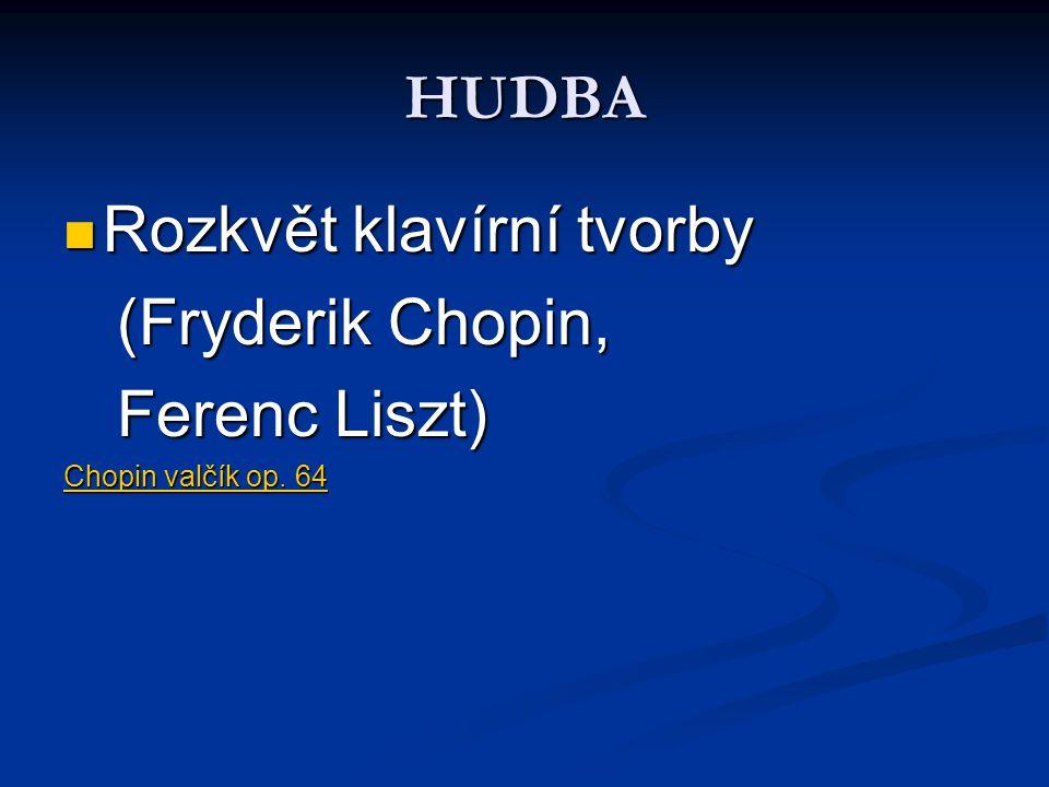 Rozkvět klavírní tvorby (Fryderik Chopin, Ferenc Liszt)