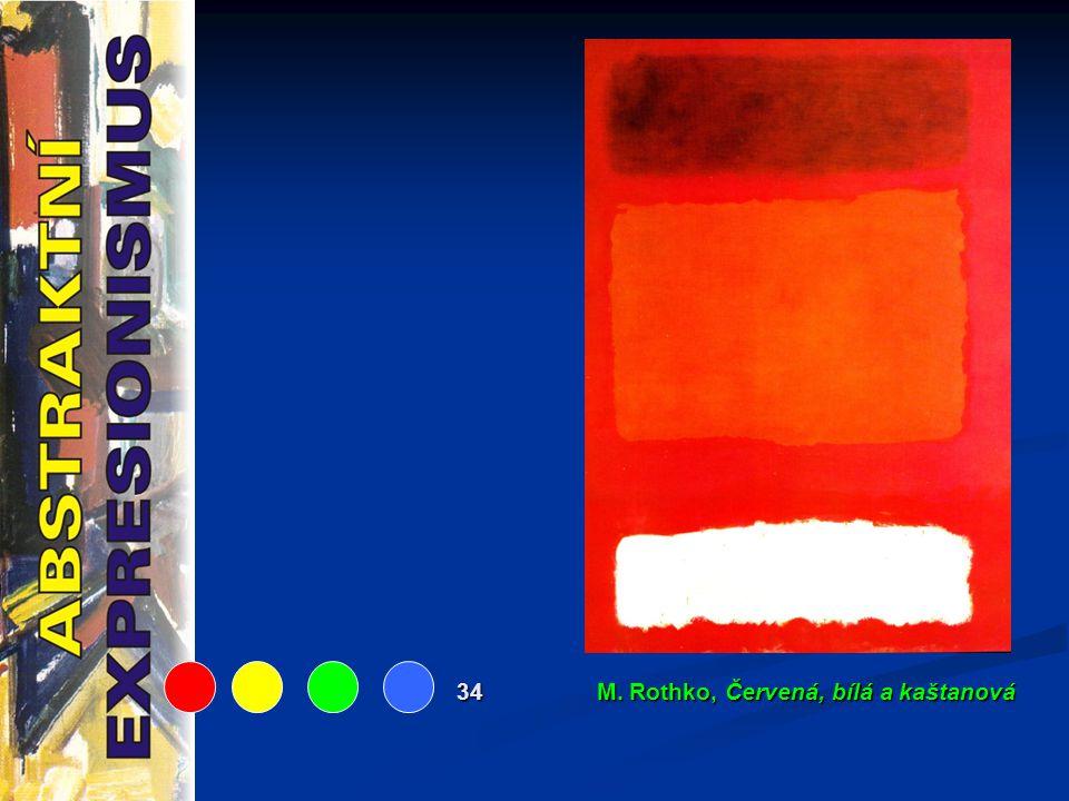 34 M. Rothko, Červená, bílá a kaštanová