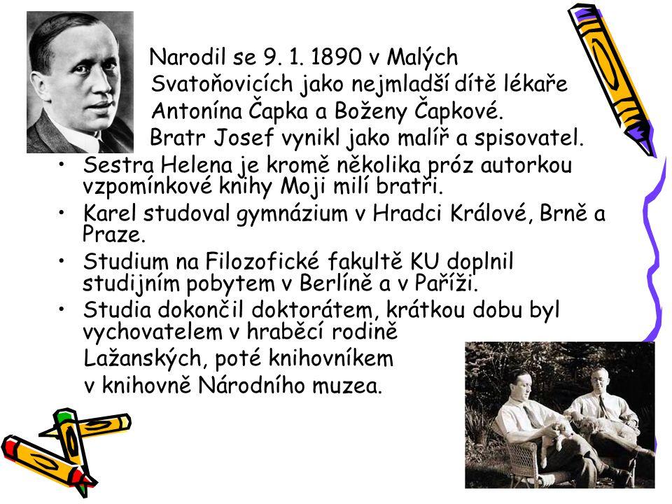 Narodil se 9. 1. 1890 v Malých Svatoňovicích jako nejmladší dítě lékaře. Antonína Čapka a Boženy Čapkové.