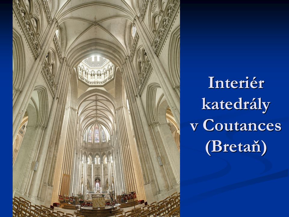 Interiér katedrály v Coutances (Bretaň)