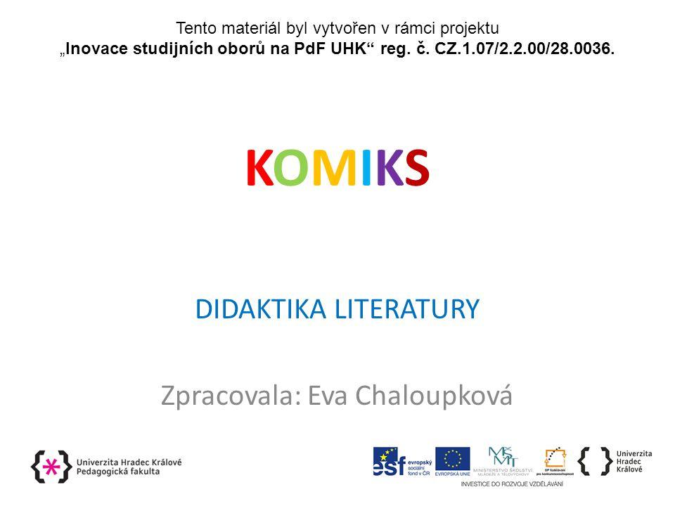 DIDAKTIKA LITERATURY Zpracovala: Eva Chaloupková