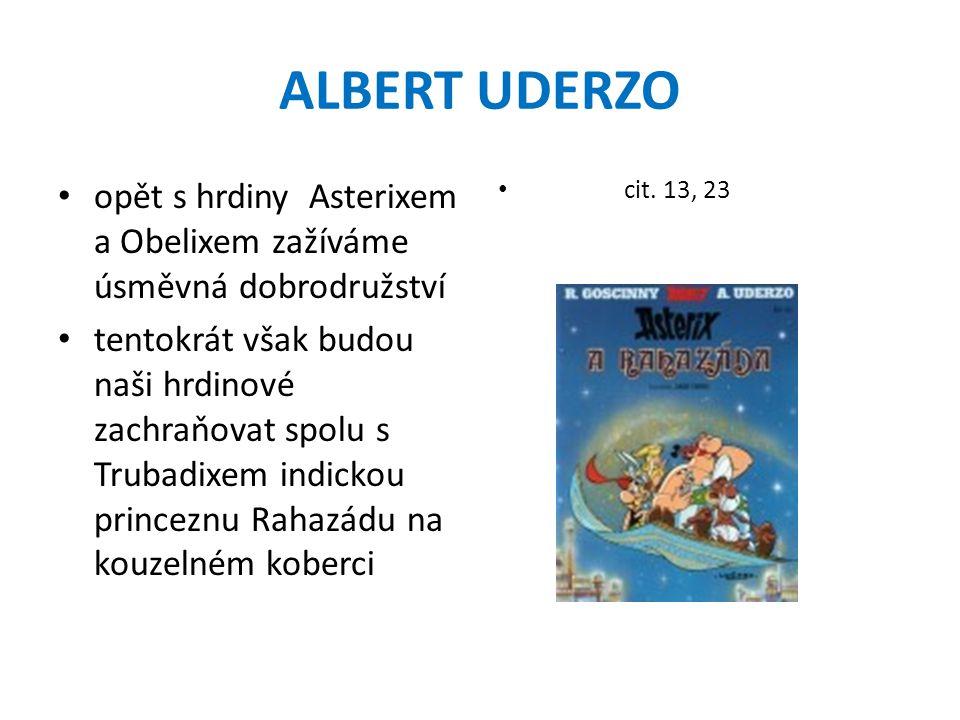 ALBERT UDERZO opět s hrdiny Asterixem a Obelixem zažíváme úsměvná dobrodružství.