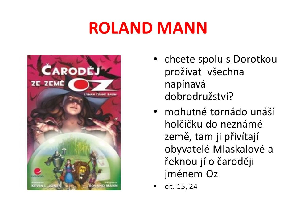 ROLAND MANN chcete spolu s Dorotkou prožívat všechna napínavá dobrodružství