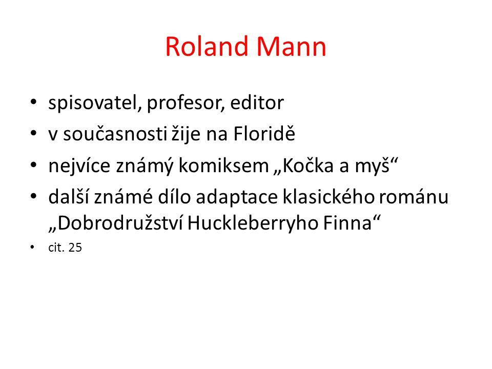 Roland Mann spisovatel, profesor, editor v současnosti žije na Floridě