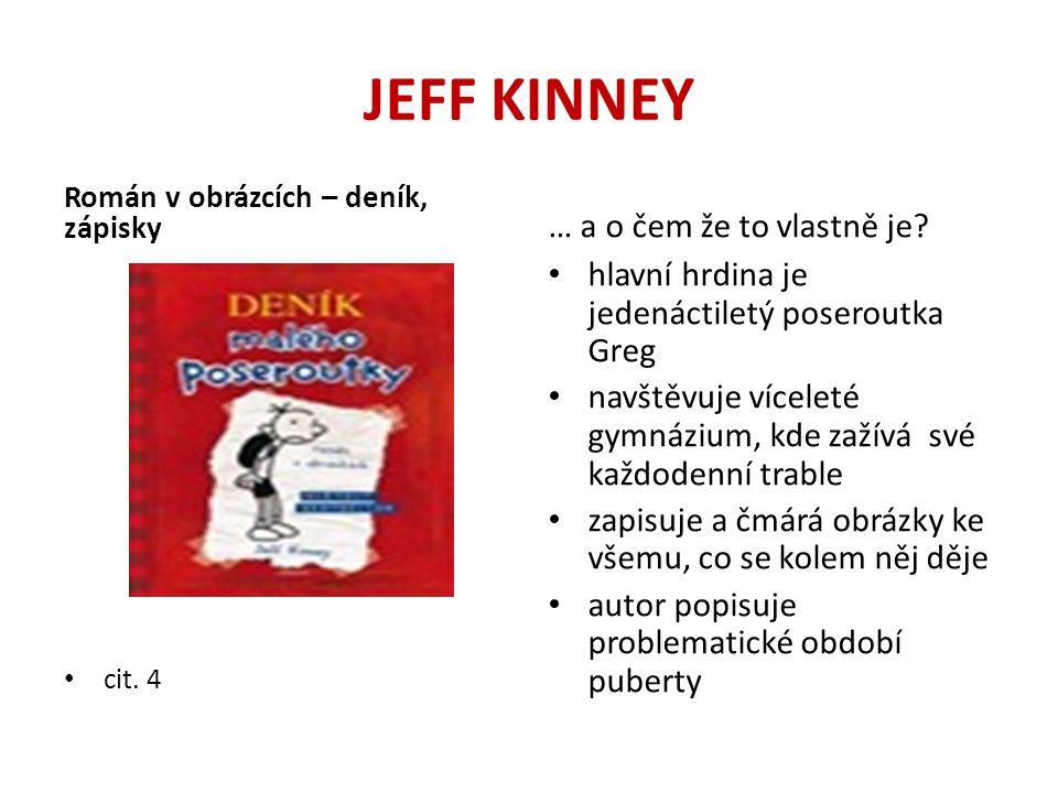 JEFF KINNEY … a o čem že to vlastně je