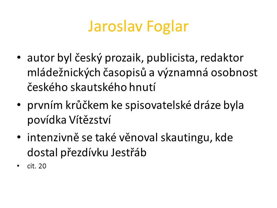 Jaroslav Foglar autor byl český prozaik, publicista, redaktor mládežnických časopisů a významná osobnost českého skautského hnutí.