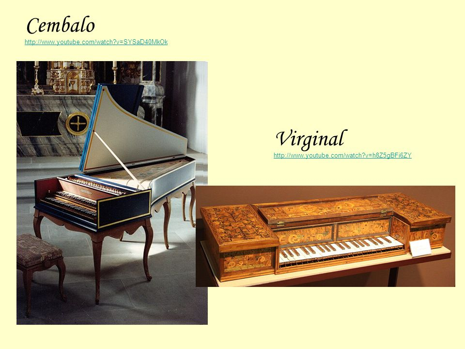 Cembalo Virginal http://www.youtube.com/watch v=SYSaD40MkOk