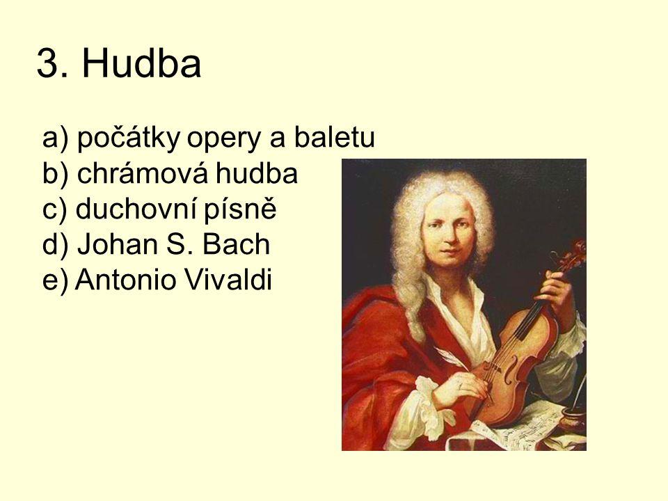 3. Hudba počátky opery a baletu chrámová hudba duchovní písně