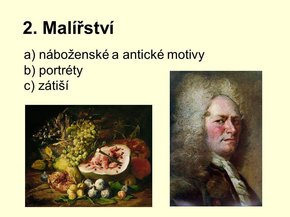 2. Malířství náboženské a antické motivy portréty zátiší