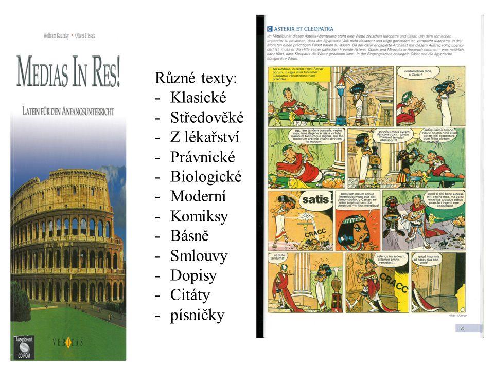 Různé texty: Klasické. Středověké. Z lékařství. Právnické. Biologické. Moderní. Komiksy. Básně.
