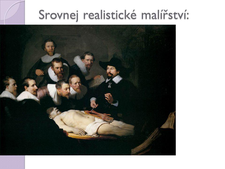 Srovnej realistické malířství: