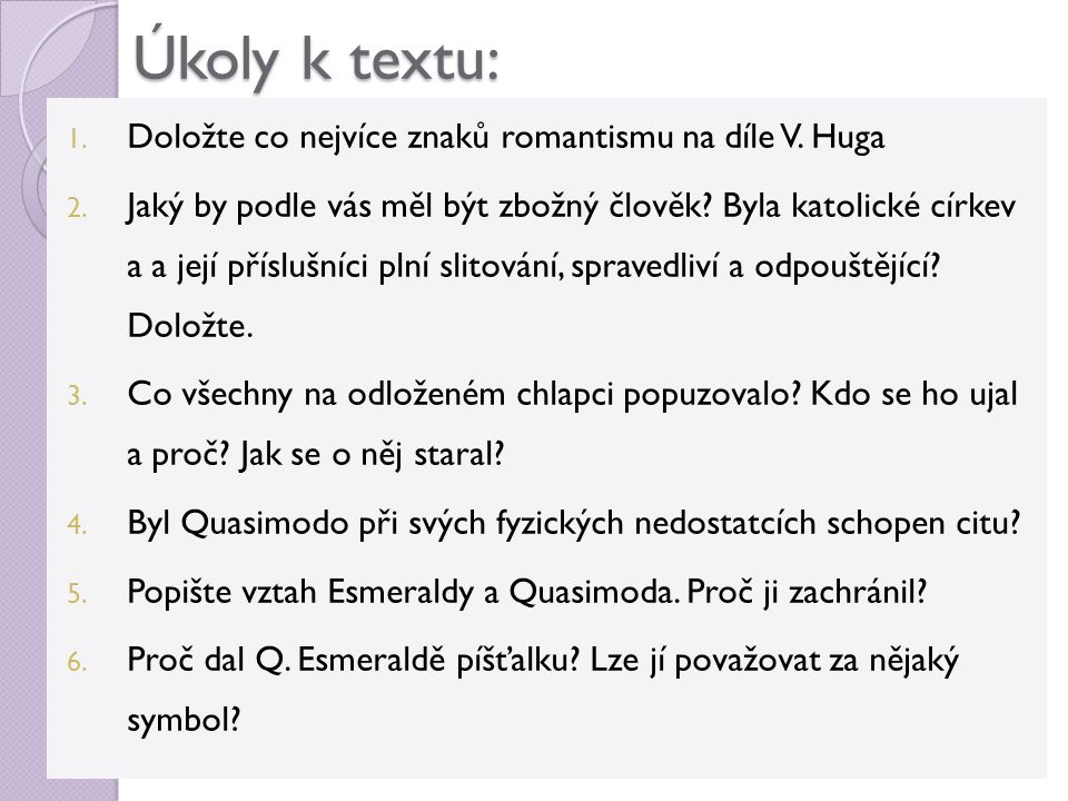 Úkoly k textu: Doložte co nejvíce znaků romantismu na díle V. Huga