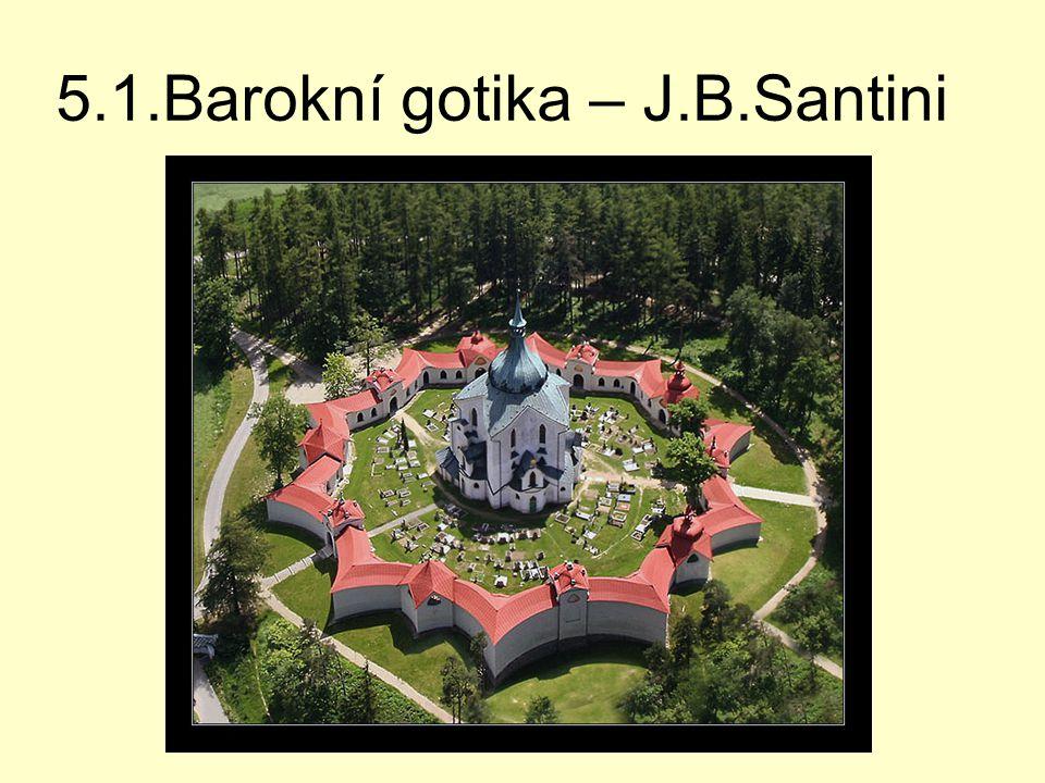 5.1.Barokní gotika – J.B.Santini