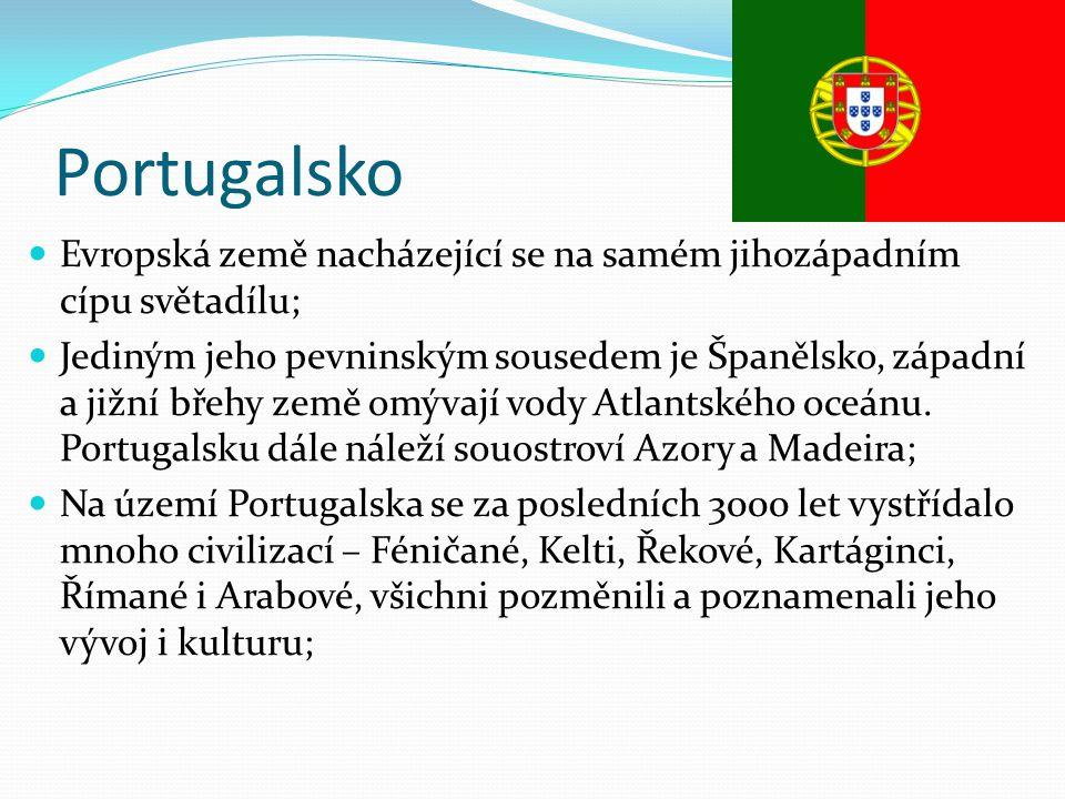 Portugalsko Evropská země nacházející se na samém jihozápadním cípu světadílu;