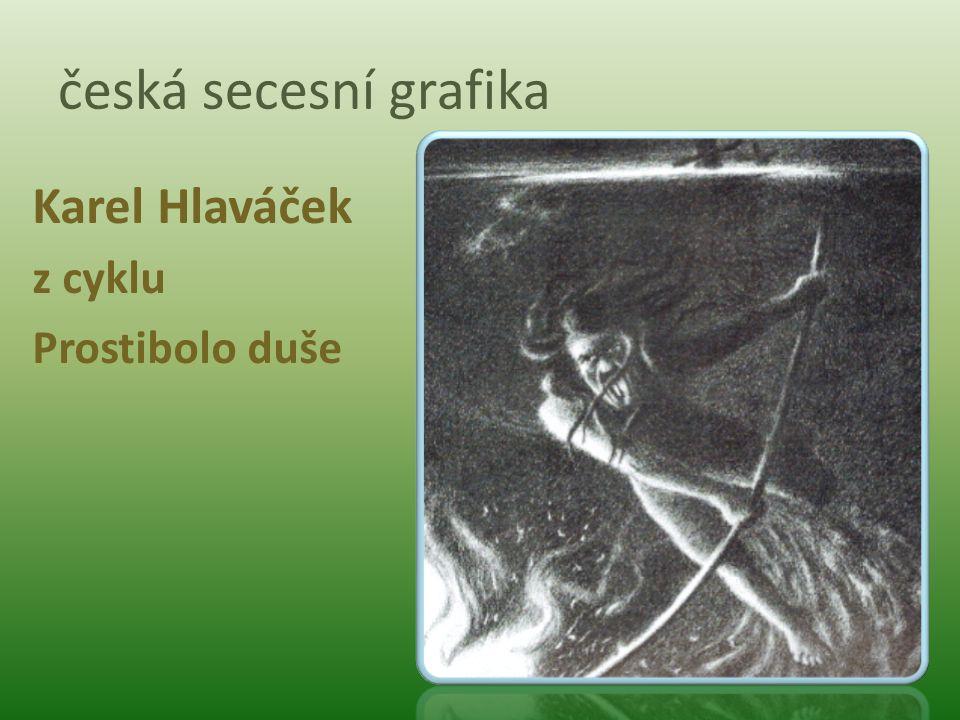 česká secesní grafika Karel Hlaváček z cyklu Prostibolo duše