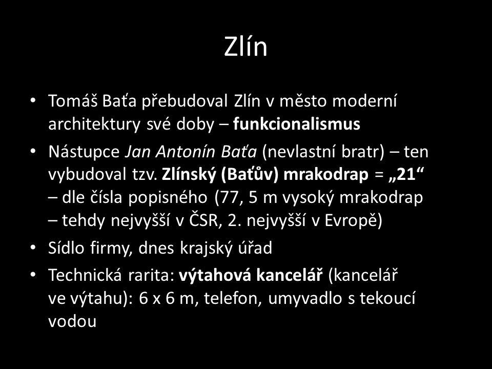 Zlín Tomáš Baťa přebudoval Zlín v město moderní architektury své doby – funkcionalismus.