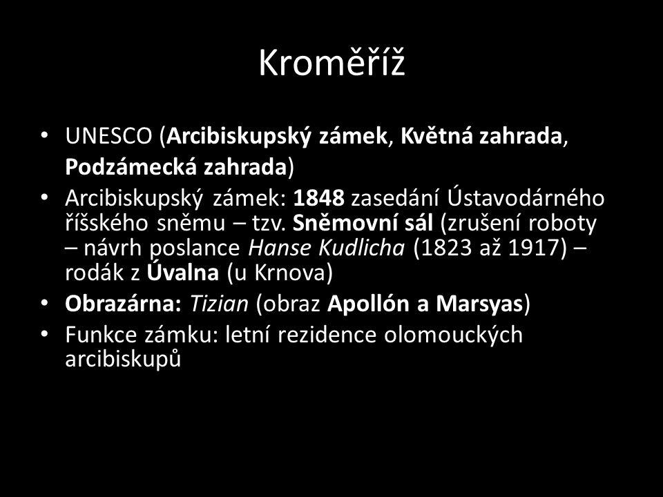 Kroměříž UNESCO (Arcibiskupský zámek, Květná zahrada, Podzámecká zahrada)
