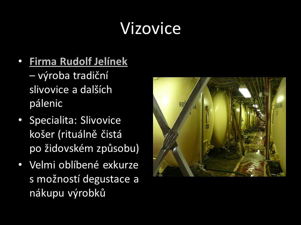 Vizovice Firma Rudolf Jelínek – výroba tradiční slivovice a dalších pálenic. Specialita: Slivovice košer (rituálně čistá po židovském způsobu)