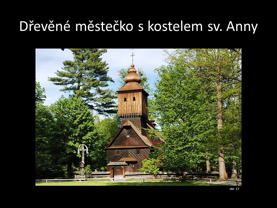 Dřevěné městečko s kostelem sv. Anny